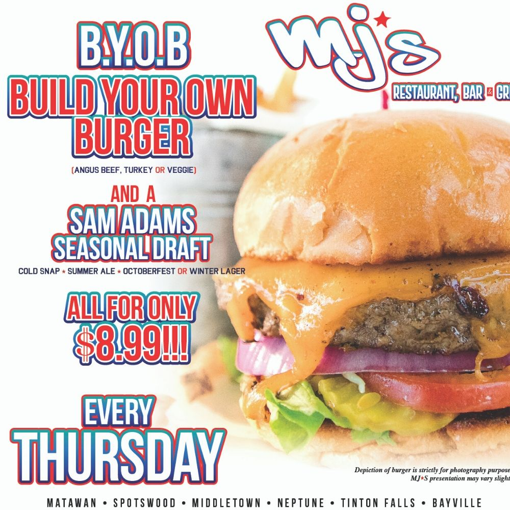 Build Your Own Burger at MJ's Every Thursday at MJ